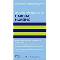 Oxford Handbook of Cardiac Nursing (Oxford Handbooks in Nursing)