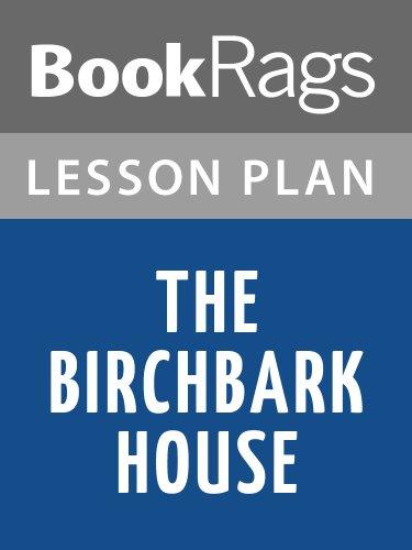 Amazon com  The Birchbark House Lesson Plans eBook  BookRags    The Birchbark House Lesson Plans by  BookRags
