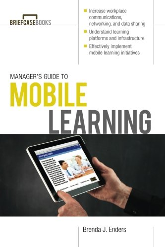 Manager's Guide to Mobile Learning (Briefcase Books Series)
