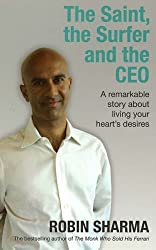 'THE SAINT, THE SURFER AND THE CEO: A REMARKABLE STORY ABOUT LIVING YOUR HEART'S DESIRES'