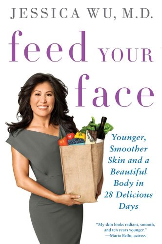 Feed Your Face: Younger, Smoother Skin and a Beautiful Body in 28 Delicious Days (Skin Feed)