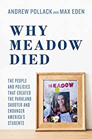 Why Meadow Died: The People and Policies That Created The Parkland Shooter and Endanger America's Stud