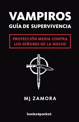 Vampiros. Guía de supervivencia (Narrativa (books 4 Pocket))