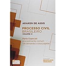 Processo Civil Brasileiro. Parte Especial. Procedimentos Comum. Da Demanda à Coisa Julgada