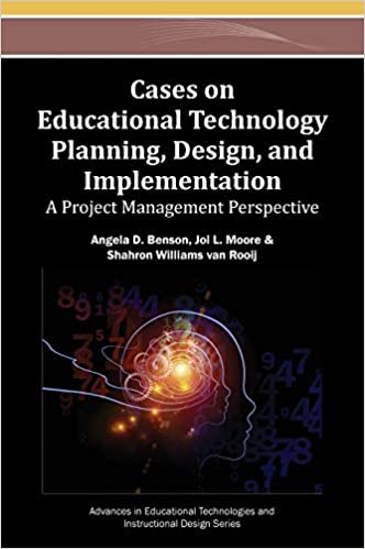 Amazon Com Cases On Educational Technology Planning Design And Implementation A Project Management Perspective 9781466642379 Angela D Benson Angela D Benson Joi L Moore Shahron Williams Van Rooij Books