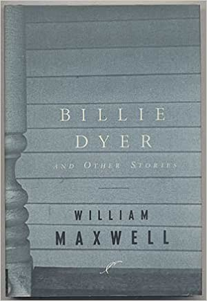 Billie Dyer And Other Stories, Maxwell, William