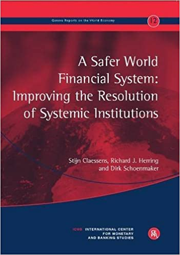 Gratis txt ebook download A Safer World Financial System: Improving the Resolution of Systemic Institutions: Geneva Reports on the World Economy 12 PDF ePub