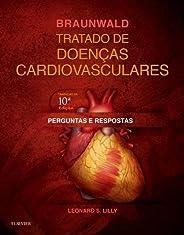 Perguntas e respostas - Braunwald Tratado de doenças cardiovasculares