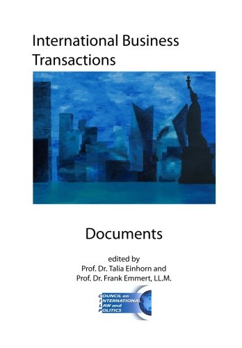 International Business Transactions - Documents: Key Conventions, Agreements, Model Laws, and Rules for International Sales, Documentary Credit, Shipping, Insurance, and Dispute Settlement
