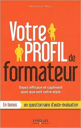 Livres gratuits Votre profil de formateur : Soyez efficace et captivant quel que soit votre style pdf epub