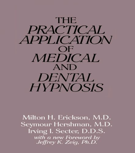 The Practical Application of Medical and Dental Hypnosis Pdf