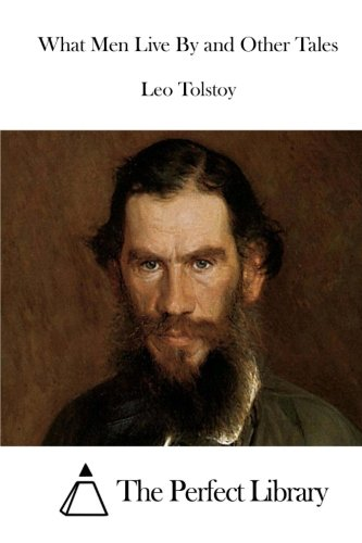 What Men Live By and Other Tales (Perfect Library) pdf epub