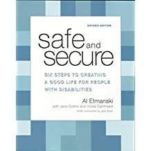 Safe and Secure - Six Steps to Creating a Good Life for People with Disabilities