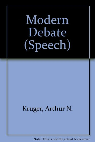 Modern Debate Its Logic and Strategy (Speech) A. N. Kruger