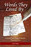 Words They Lived By : Colonial New England Speech, Then and Now, Bines, Joan P., 1934922897