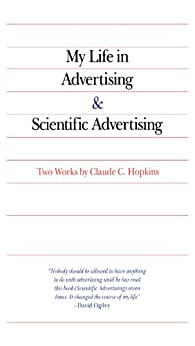 My Life in Advertising and Scientific Advertising (Advertising Age Classics Library) by [Hopkins, Claude]