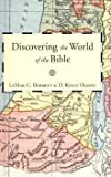 Discovering the World of the Bible, LaMar C. Berrett and D. Kelly Ogden, 0910523525