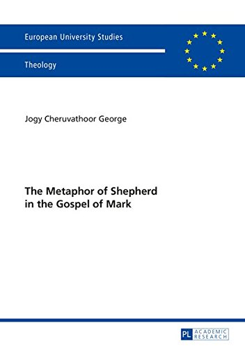 The Metaphor of Shepherd in the Gospel of Mark (Europäische Hochschulschriften / European University Studies / Publications Universitaires Européennes) pdf