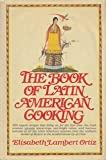 The Book of Latin American Cooking, Elisabeth L. Ortiz, 0394412265