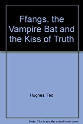 Ffangs the vampire bat and the kiss of truth