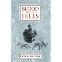 By Earl B. Pilgrim Blood on the Hills [Paperback]