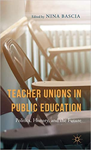 Teacher Unions in Public Education: Politics, History, and the Future