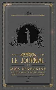 Le journal de Miss Peregrine et les enfants particuliers  par Ransom Riggs