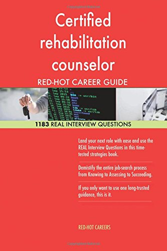 Download Certified rehabilitation counselor RED-HOT Career; 1183 REAL Interview Questions ebook