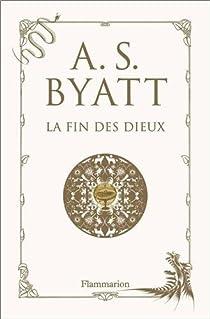La fin des dieux par Byatt