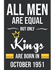 70th Birthday Gifts For Men : All Men Are Equal But Only Kings 1951: Funny Personalized Notebook for Men's, 70th Birthday Notebook Journal for Man 70 Years Old men...Funny Card Alternative September 2021, Anniversary Gifts For Parents grandparents Him