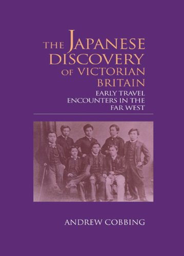 Download The Japanese Discovery of Victorian Britain: Early Travel Encounters in the Far West (Meiji Series, 5) Pdf