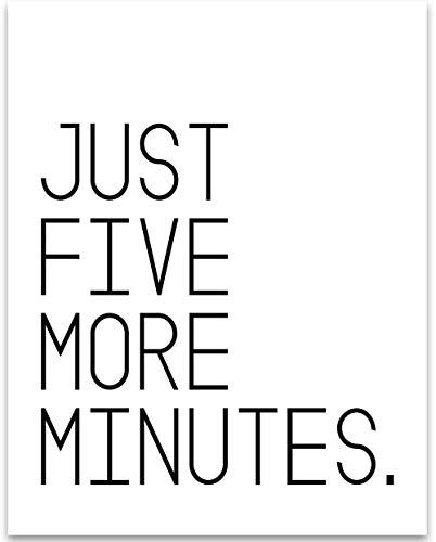Wall Minute (Just Five More Minutes - 11x14 Unframed Typography Art Print - Great Gift for Bedroom Decor)