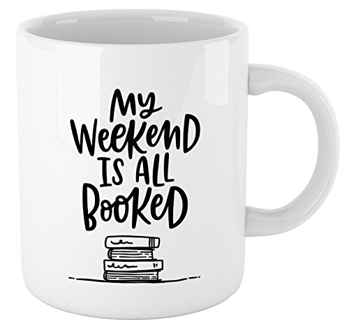 Book Lovers Reading Mug, BW Quote - My WEEKEND IS ALL BOOKED - Bookworm Gifts, Funny Bookish Coffee Mug, Reader Gift, Teacher Gift!