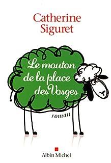 Le mouton de la place des Vosges, Siguret, Catherine