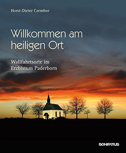 Willkommen am heiligen Ort: Wallfahrtsorte im Erzbistum Paderborn