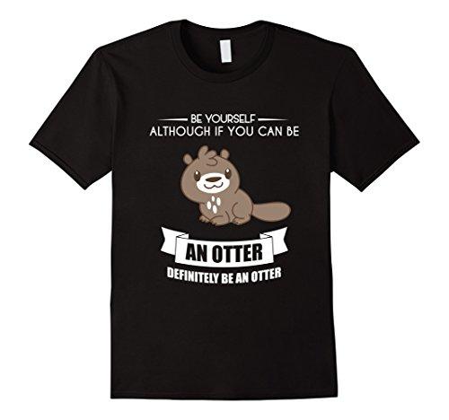 Men's BE YOURSELF OTTER T-SHIRT Funny Animal Zoo Costume Medium Black (Otter Costume)