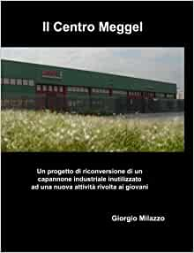 Il Centro Meggel - Un progetto di riconversione di un