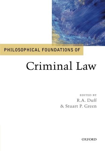 Philosophical Foundations of Criminal Law (Philosophical Foundations of Law) by Oxford University Press