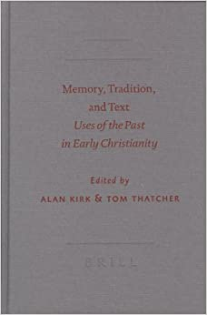 Memory, Tradition, and Text: Uses of the Past in Early Christianity (SBL - Semeia Studies)