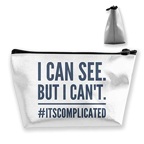 Trapezoid Toiletry Pouch Portable Travel Bag I Can See, But I Can't. It's Complicated Makeup Bag