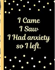 I Came I Saw I Had Anxiety So I Left: Sarcastic Funny Anxiety Journal   Daily Guided Prompts   Mood Coloring Body Map   Depression   Triggers   Coping Mechanisms   Write Worries Away   Mental Health Gift