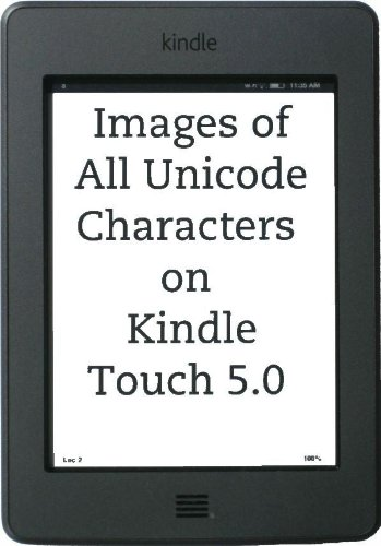 Images of All Unicode Characters on Kindle Touch 5.0.0