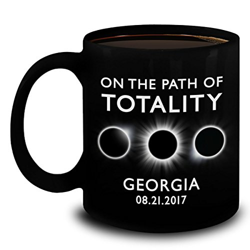 Total Solar Eclipse 2017 Gifts - On The Path Of Totality Georgia Coffee Mug - The Great American Solar Eclipse August 21 Black Ceramic Cup 11oz by Mugpedia