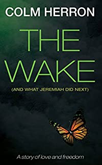 The Wake: And What Jeremiah Did Next by Colm Herron ebook deal