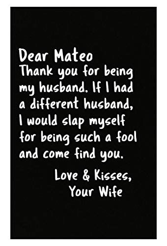 Sierra Goods Dear Mateo My Husband from Wife Funny Saying Marriage Valentines Poster ()