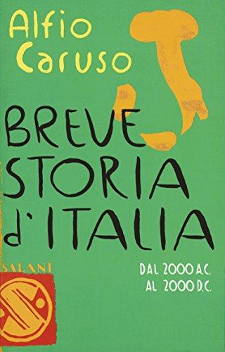 Breve storia d'Italia: Dal 2000 a.C. al 2000 d.C. (Italian Edition)