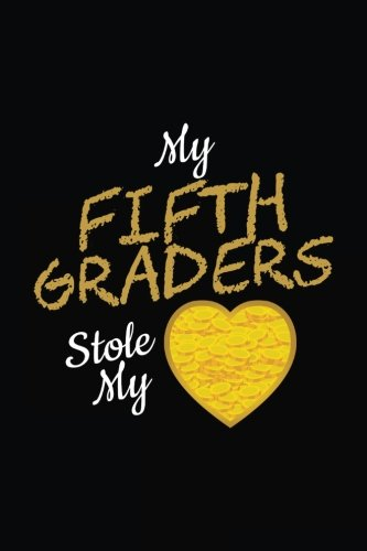 My Fifth Graders Stole My: Heart, St Patricks Day Teachers Gift, Blank Lined Journal Notebook For Kids (6x9)