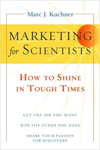 marketing for scientists how to shine in tough times marc j