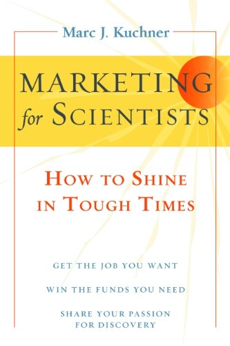 [B.o.o.k] Marketing for Scientists: How to Shine in Tough Times DOC