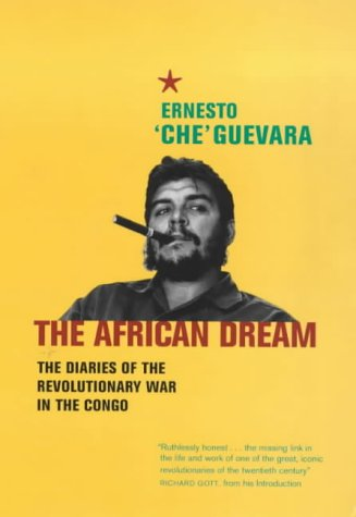African Dream: The Diaries of the Revolutionary War in the Congo (Diary Congo)